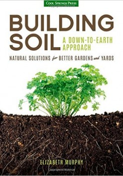 Building Soil: A Down To Earth Approach