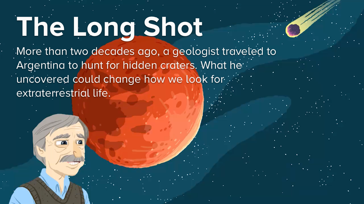 illustration of man with mars and a meteor in the background that says 'the long shot: More than two decades ago, a geologist traveled to Argentina to hunt for hidden craters. What he uncovered could change how we look for extraterrestrial life.'