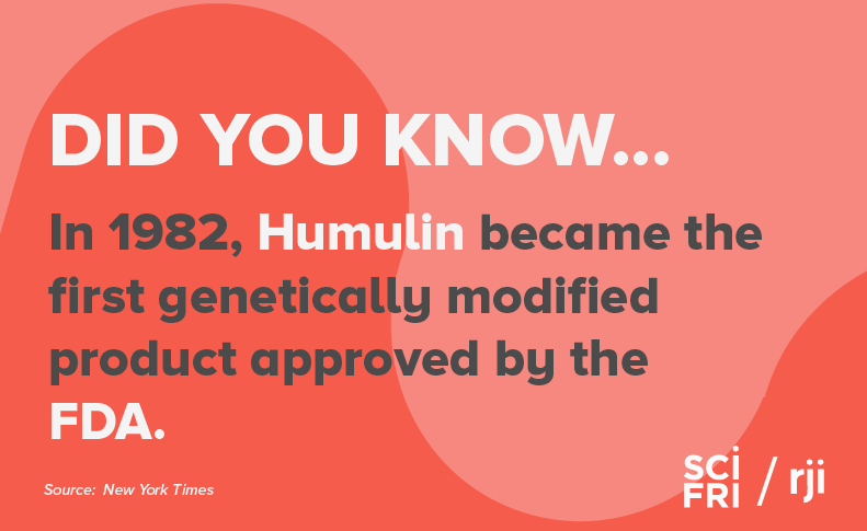 "Card that says ""did you know in 1982, humulin became the first genetically modified product approved by the FDA."""