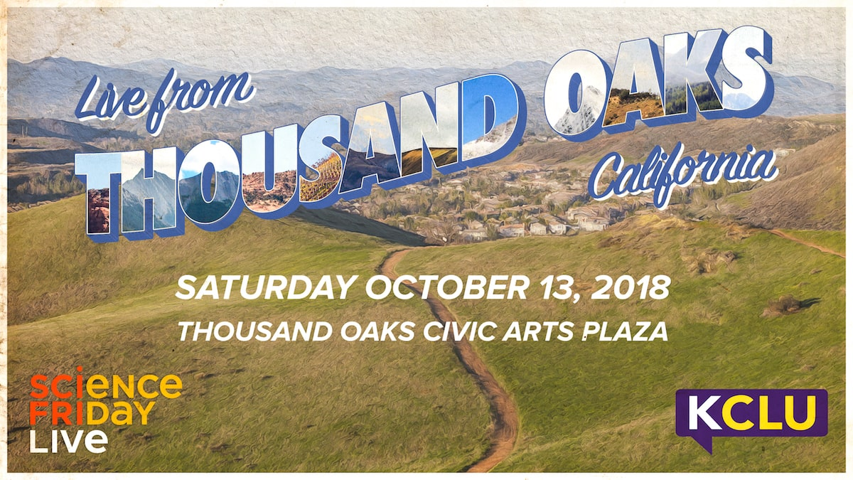 """poster with rolling green hills with text """"live from thousand oaks in california saturday october 13, 2018, thousand oaks civic arts plaza science friday live kclu"""" in style of vintage postcard"""