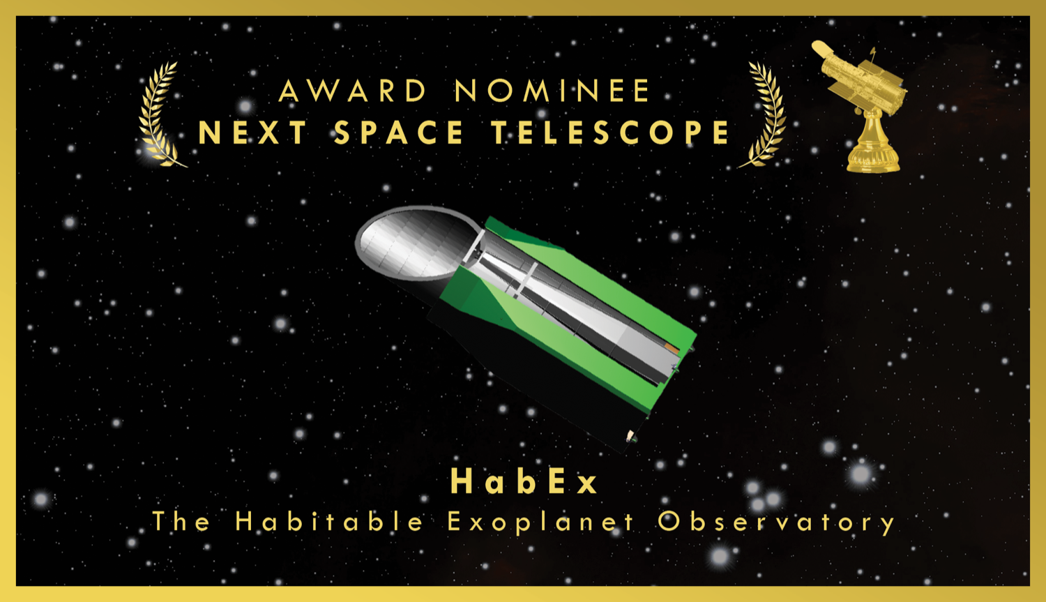 "a stylized card that reads ""award nominee next space telescope, habex"" it looks like an oscars nomination card, with a rendering of a lipstick tube shaped telescope which is habex. in the corner is a hubble trophy"
