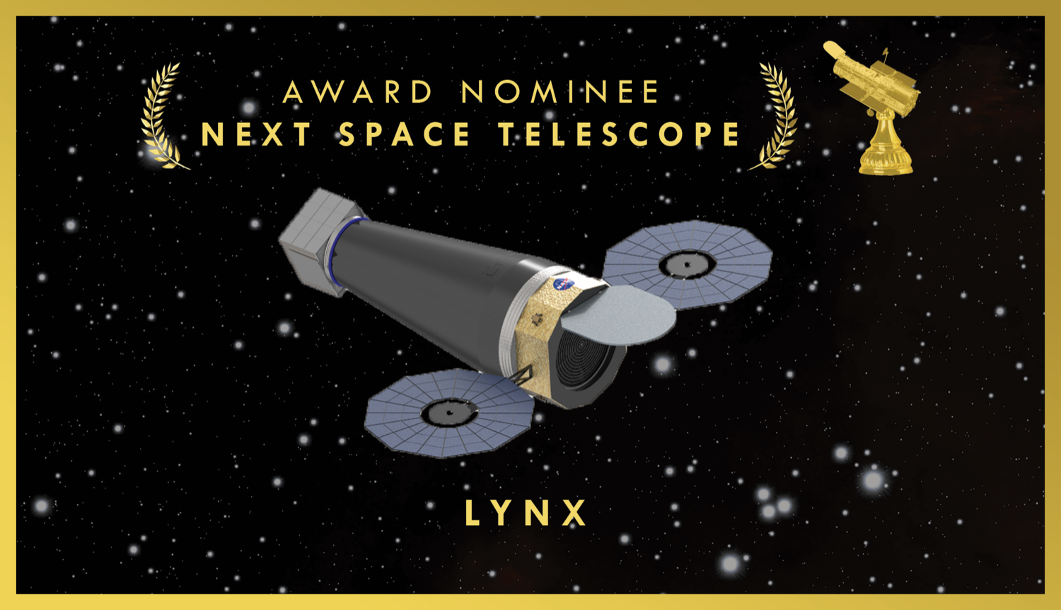 "an oscar nomination styled card, with a rendering of a space telescope in space. the words written are ""award nominee for next space telescope, lynx"""