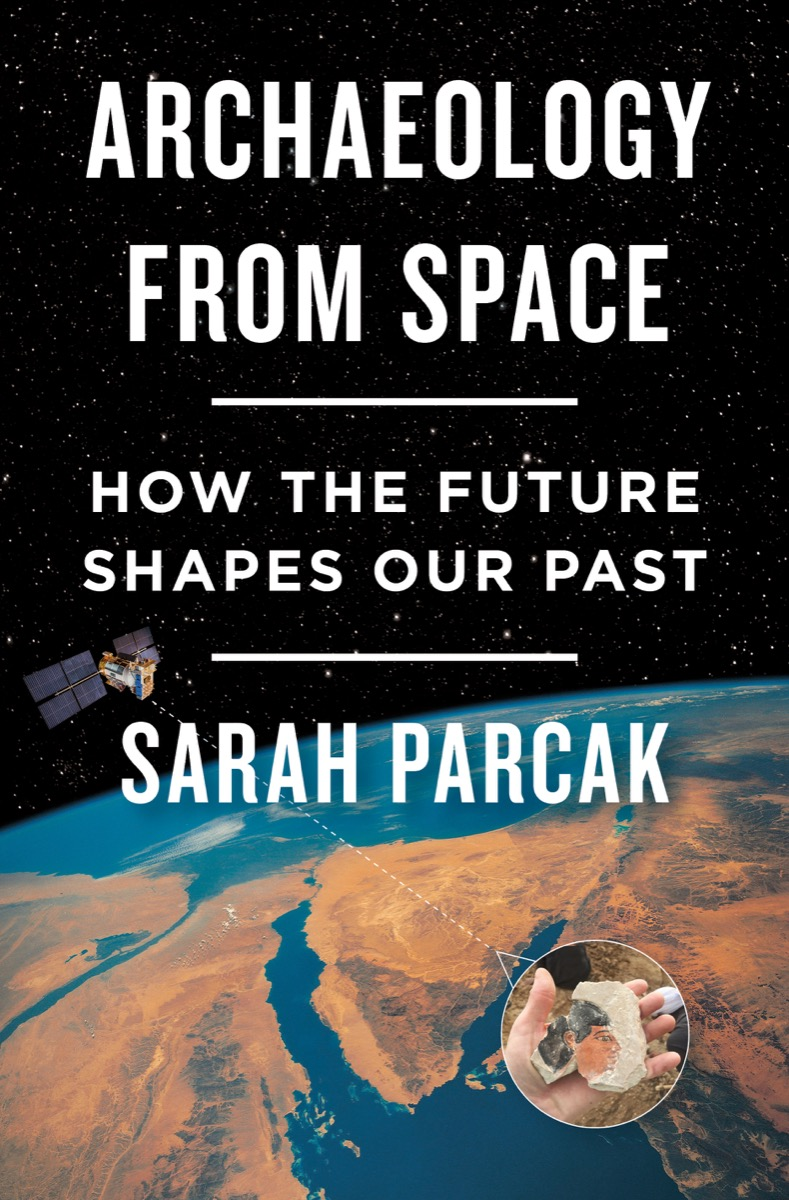 the cover for the book archeology from space by sarah parcak