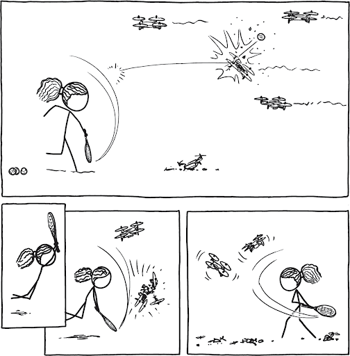 a multi-paneled comic. on top: a stick figure of serena williams serves a tennis ball that launches and hits an incoming drone. there are three other drones in the air and one broken one on the ground. on the far left: the stick figure of serena jumps with her racket above her head. in the middle: the stick figure of serena whacks a drone with her racket. on the right final panel: serena's stick figure is swinging her racket at two flying drones, with broken pieces of drones underneath her