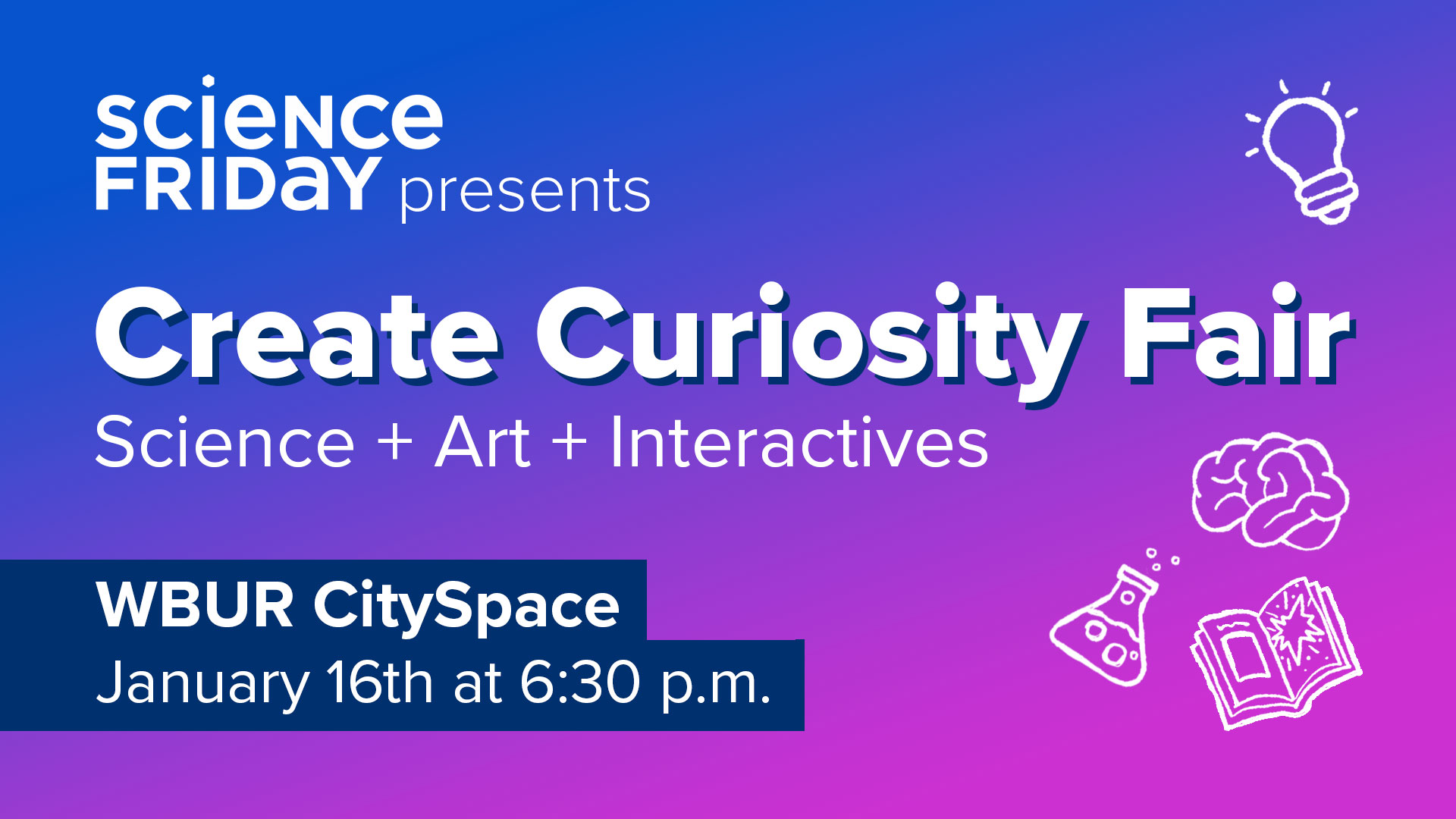 "a purple poster with a gradient that reads ""create curiosity fair: science + art + interaction"" with small illustrations of a lightbulb, brain, beaker and open book"