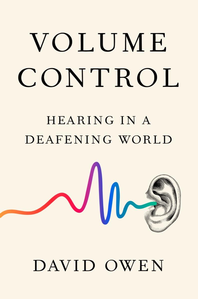 a book cover that says 'volume control: hearing in a deafening world' with an image of an ear
