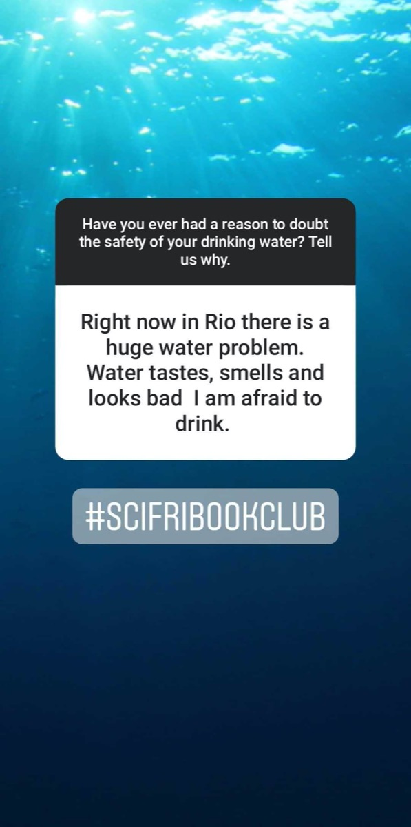 "an instagram story that reads ""right now in rio there is a huge water problem. water tastes, smells, and looks bad. i am afraid to drink"""