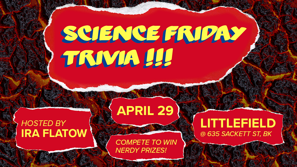 collage style poster that says 'science friday trivia, april 29' with lava texture in the background