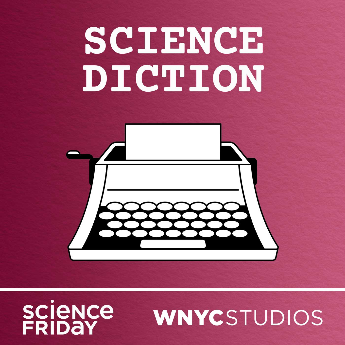album artwork that says 'science diction', has a graphic of a typewriter, and says 'science friday and wnyc studios' at the bottom