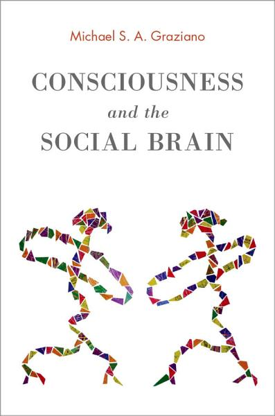 "book cover that says "" consciousness and the social brain"""