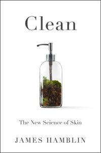 """a book cover that reads """"clean THE NEW SCIENCE OF SKIN"""" by james hamblin"""