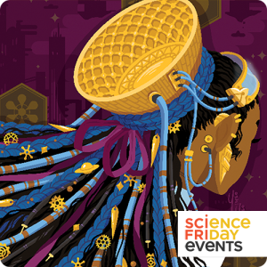 """an illustration of a Black woman wearing a futuristic device on the back of her head, which is on the cover of the book """"news suns."""" in the right corner is a logo that says """"science friday events"""""""