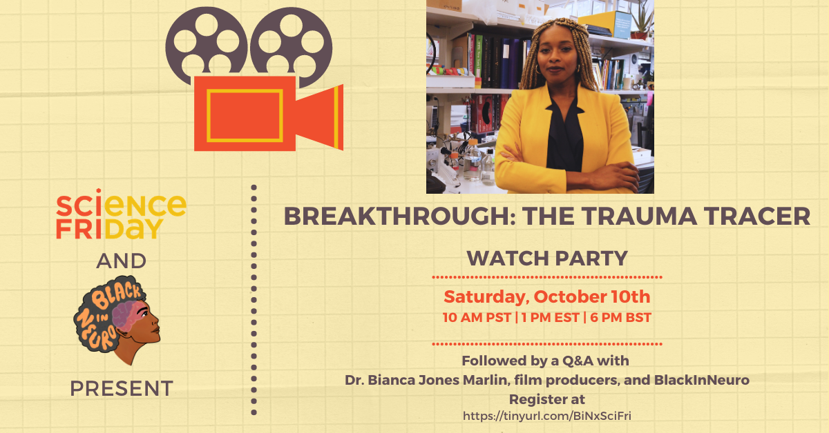 """a poster for a live watch party event that reads """"breakthrough: the trauma tracer. watch party. saturday, october 10th, 10 am PST, 1pm EST, 6pm BST. screening will be followed by a Q and A with dr. bianca jones marlin"""""""