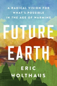 """a book cover with a watercolor effect of blue, yellow, orange, and green tones. the red and green show a mountain and forest landscape. the title is in a white font """"future earth"""""""