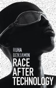 """a book cover with the title in white font """"race after technology."""" the title is overlaid on an image of a black person with futuristic glasses"""