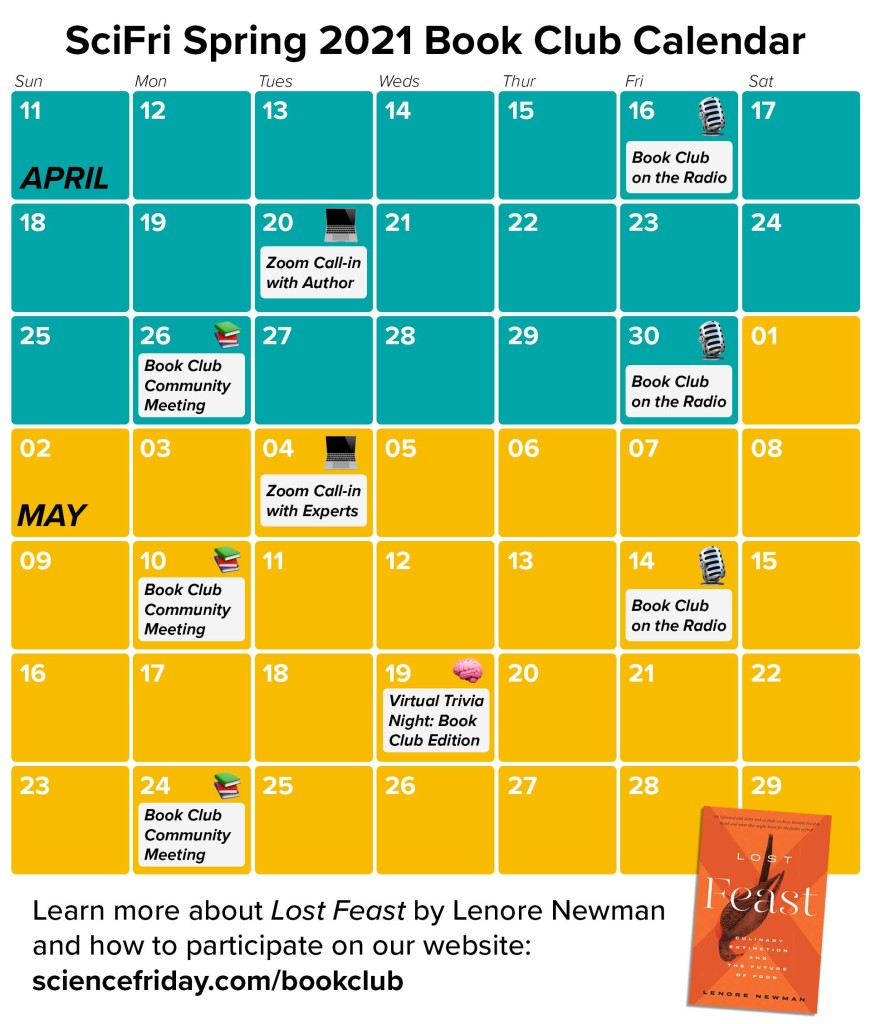 """a calendar of events from april to may 2021, with text at the bottom reading: """"Learn more about Lost Feast by Lenore Newman and how to participate on our website: sciencefriday.com/bookclub"""""""