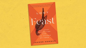 """a book cover reads """"Lost Feast: Culinary Extinction and the Future of Food"""" by Lenore Newman, with an image of a passenger pigeon laying as if on the book cover with a large x behind it, taking up the entire cover"""