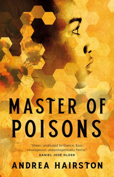 """a primarily yellow book cover with a side profile of a black girl highlighted in gold. the title reads """"master of poisons"""" by andrea hairston"""