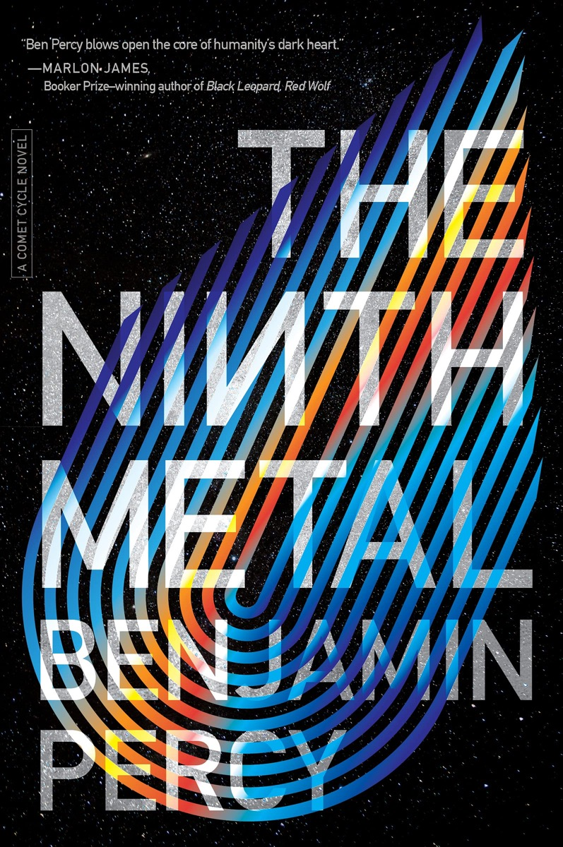 """a book cover with a graphic of multicolored lines sweeping in a dewdrop shape. the title reads """"the ninth metal"""" by benjamin percy"""