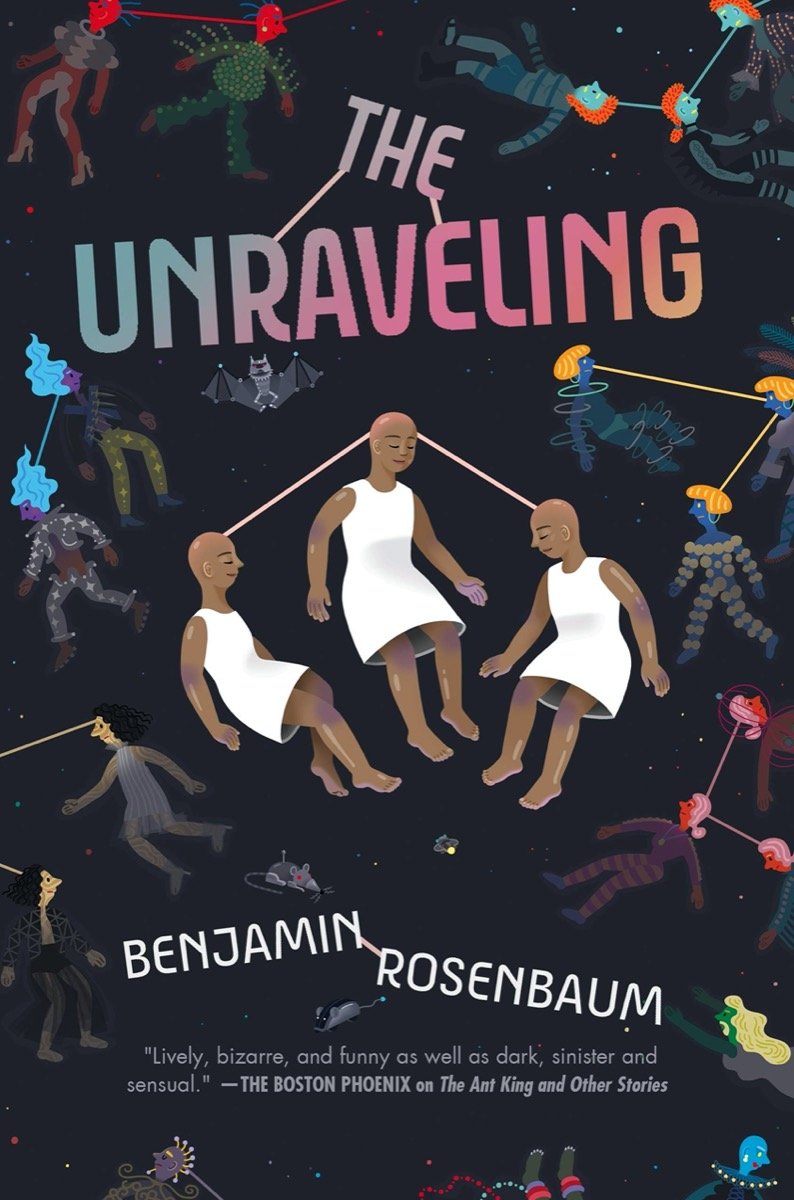 """a book cover with various illustrated people in groups of three with lines connecting them by their heads, evoking a kind of telepathy. the title reads """"the unraveling"""" by benjamin rosenbaum"""